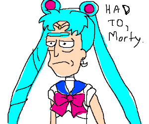 RIck tells Morty they have to be sailor moon