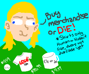 Legolas demands you buy their merchandise