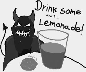 Satan offers you some 'lemonade'