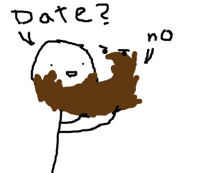 your beard declines a date for you