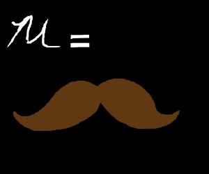 m= mustache