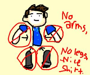pale man has no limbs but wears a blue shirt