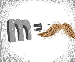 m = mustache