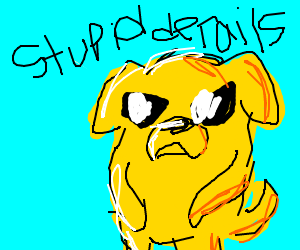 Jake the Dog is angry with someone.