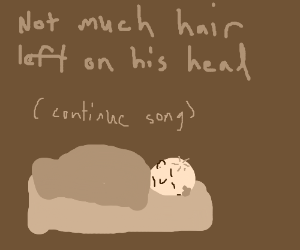 Samson went back to bed... (continue song)