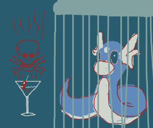 Dratini jailed for ruining martinis...