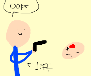 Hella Jeff does something wrong.