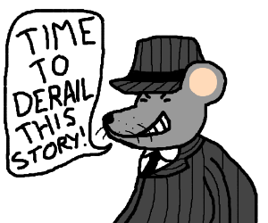 A dirty mob rat in a hat derails the story