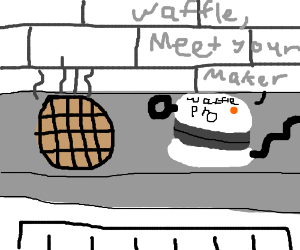 Waffle About to Meet its Maker