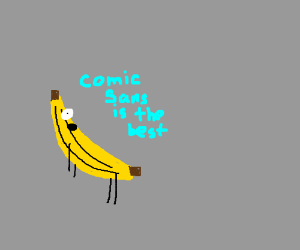 Banana loves the worst font known to man