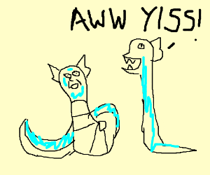 derp dratini and AWW YISS dragonair
