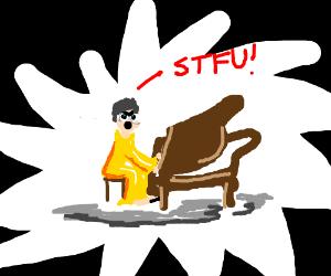 Pianist in yellow robe shushing you