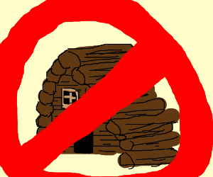 No log cabins allowed!