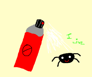 You can't kill spiders with bugspray