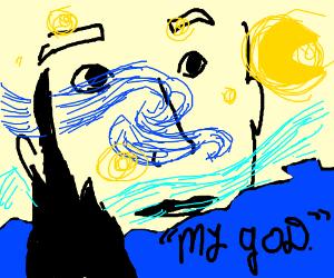 My God, It's Full Of Starry Night