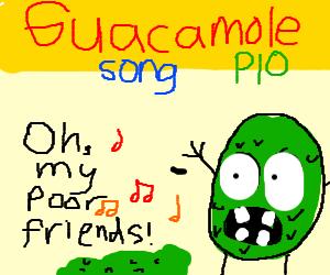 Guacamole song PIO