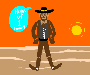 "Mike the Cowboy says ""How- of 1"""