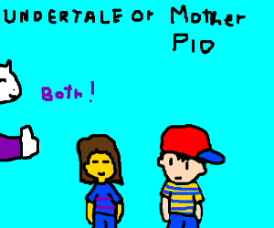 Undertale or Mother? P.I.O.