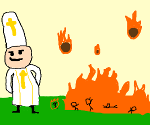 pope smirks as fire rains upon us all