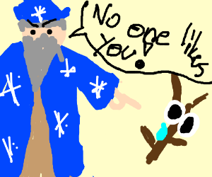 A wizard emotionally abuses a stick