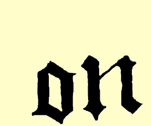 Gothically-written 'On'