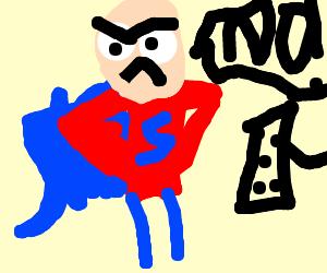 Superman hates keyboards.