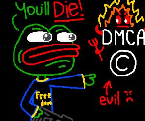 Pepe wants to take down DMCA