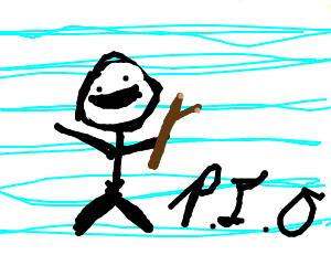 Stickman with a stick, PIO