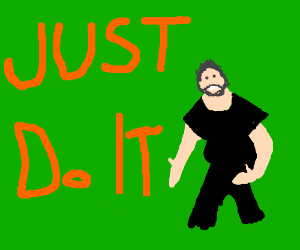 JUST DO IT. don't let your dreams be dreams!!!