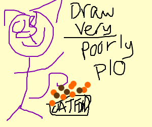 draw VERY poorly PIO