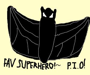 Your favourite Super Hero (P.I.O.)