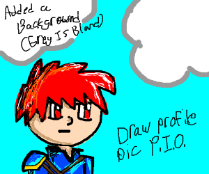 draw your profile pic. PIO