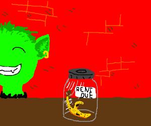 Green goblin by rent due jar. Banana peal