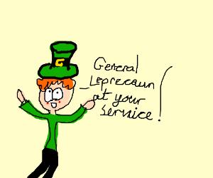 General Leprechaun at your service.