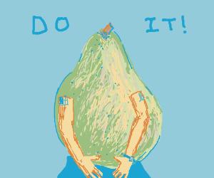"motivational pear as Shia lebouf ""Do IT!"""