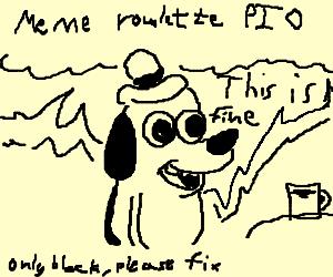 Meme roulette PIO