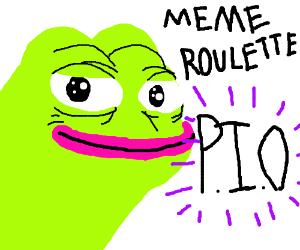 Meme Roulette. P.I.O.