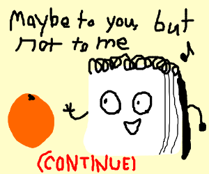 It's just a boring old orange (cont-)