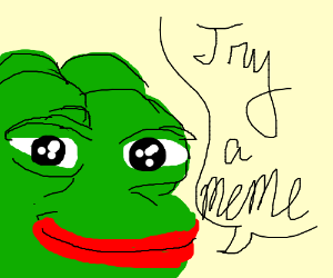 """Try a meme"" says a frog"