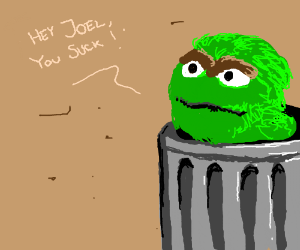 Oscar the Grouch taunts Joel