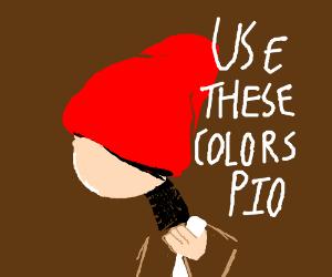 Use white,black,red,darkbrown,brown,peach; pio
