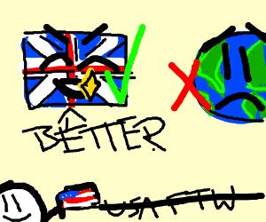Great Britian is better than the world, yo