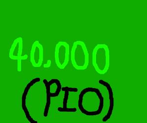 40,000 (PIO)