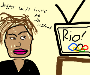 jaspe is watching the rio olimpics