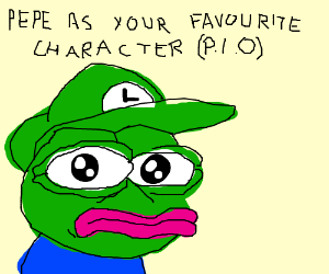 Pepe as your fav character pio