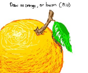 Draw an Orange, or Bacon. (PIO)