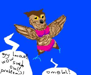 Bikini owl screams internet phrases at you