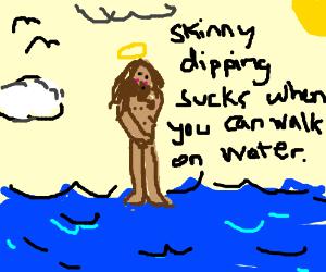 jesus likes to skinny dip