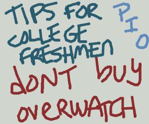 Tips for college freshmen, PIO