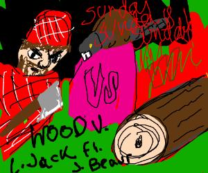 Wood VS Lumberjack-Beaver teamup!